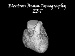 Electron Beam Tomography EBT - Oregon Institute of Technology