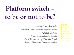 Platform switch – to be or not to be?