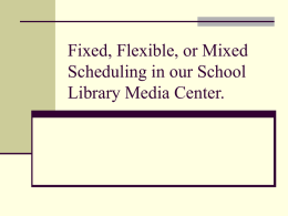 Fixed vs. Flexible Scheduling in our School Library Media