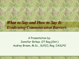 What to Say and How to Say it: Eradicating Communication
