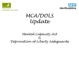 MCA/DOLS Update Mental Capacity Act & Deprivation of