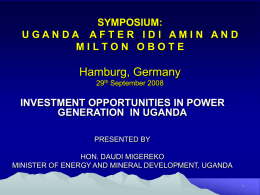 OIL, GAS AND THE POWER SECTOR IN UGANDA: OPPORTUNITIES AND