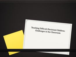Teaching Difficult/Resistant Children: Challenges in the