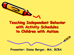 Teaching Independent Behavior with Activity Schedules to