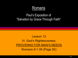 "Romans Paul's Exposition of ""Salvation by Grace Through Faith"""