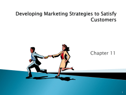 Developing Marketing Strategies to Satisfy Customers