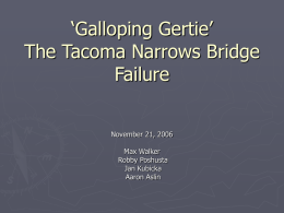 Galloping Gertie' The Tacoma Narrows Bridge Failure