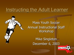 Adults as Learners - Massachusetts Youth Soccer
