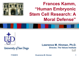 "Frances Kamm, ""Human Embryonic Stem Cell Research: A Moral"