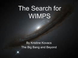 The Search for WIMPS - Physics & Astronomy