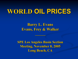 WORLD OIL PRICES - SPE Los Angeles Basin Section