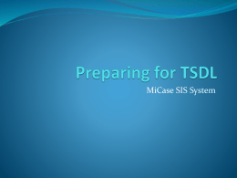Preparing for TSDL - MiCase / Overview