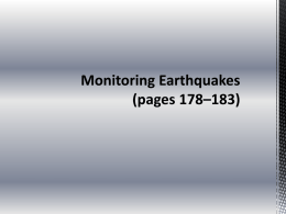 Monitoring Earthquakes (pages 178–183) The Seismograph
