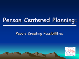 Person Centered Planning: - Indiana State University