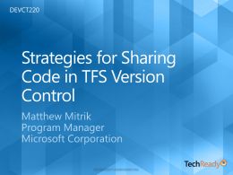 DEVCT220: Strategies for Sharing Code in TFS Version Control