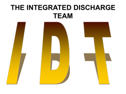THE INTEGRATED DISCHARGE TEAM