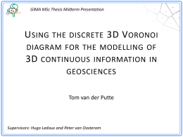 Using the discrete 3D Voronoi diagram for the modelling of