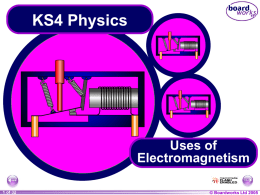 Electricity - Uses of Electromagnetism