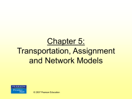 Chapter 5: Transportation, Assignment and Network Models