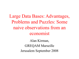 Large Data Bases: Advantages, Problems and Puzzles: Some