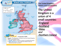 The United Kingdom – History and Government The United