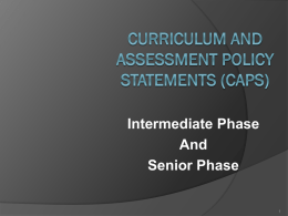 CURRICULUM AND ASSESSMENT POLICY STATEMENTS (CAPS)
