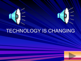 TECHNOLOGY IN CHANGING