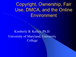 Copyright, Fair Use, DMCA, and the Online Environment