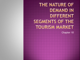 The nature of demand in different segments of the tourism