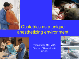 Obstetric Anesthesia— What the obstetrician should know.