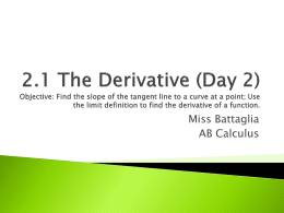 2.1 The Derivative (Day 2) Objective: Find the slope of