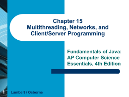 Chapter 15 Multithreading, Networks, and Client/Server