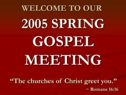 WELCOME TO OUR 2003 FALL GOSPEL MEETING