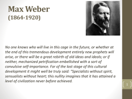 Max Weber - SOC 331: Foundations of Sociological Theory