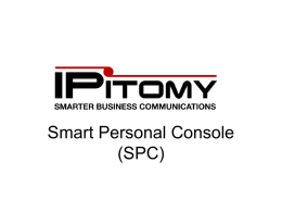 Introducing IPitomy Smart Personal Console (SPC)