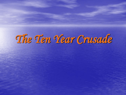 The Ten Year Crusade