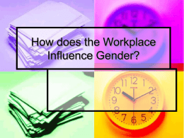 How Gender is influenced by the Work Place?