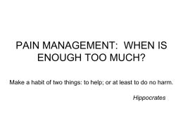 PAIN MANAGEMENT: WHEN IS ENOUGH TOO MUCH?