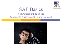 SAE Basics Your quick guide to the Standards Assessment