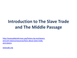 Introduction to The Slave Trade and The Middle Passage