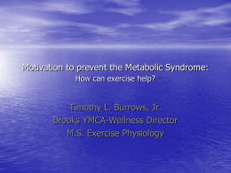 Motivation to prevent the Metabolic Syndrome: How can