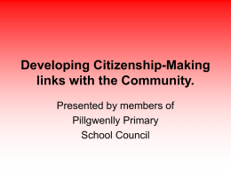 Citizenship-Making links with the Community.