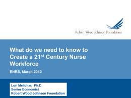 Creating a 21st Century Nurse Workforce: What will it take?