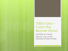 7000 A Day – Catch the Boomer Wave!