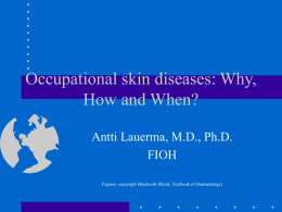 Occupational skin diseases: Why, How and When?