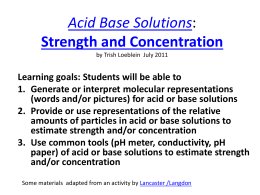 Acid Base Solutions: Strength and Concentration by Trish