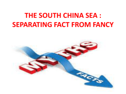 THE SOUTH CHINA SEA : SEPARATING FACT FROM FICTION
