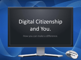 Digital Citizenship and You.