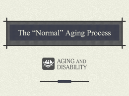 Normal Aging Process - Aging and Disability