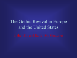 PowerPoint Presentation - The Gothic Revival in Europe and